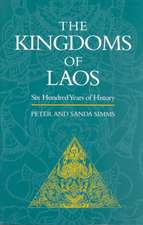 The Kingdoms of Laos:  Six Hundred Years of History