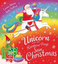 Unicorn and the Rainbow Poop Save Christmas (PB)