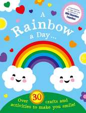 Rainbow a Day...! Over 30 activities and crafts to make you smile