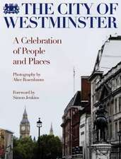 The City Of Westminster: A Celebration of People & Places