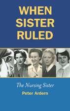 When Sister Ruled:  The Nursing Sister