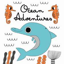 Ocean Adventures: A Magic Bath Book
