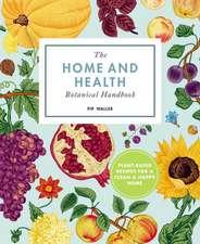 Home And Health Botanical Handbook