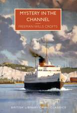 Wills Croft, F: Mystery in the Channel