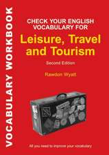 Check Your English Vocabulary for Leisure, Travel and Tourism: All you need to improve your vocabulary