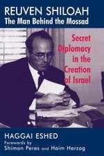 Reuven Shiloah - the Man Behind the Mossad