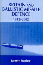 Britain and Ballistic Missle Defence, 1942-2002:  Cossack Warlords of the Trans-Siberian