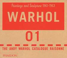 The Andy Warhol Catalogue Raisonné, Paintings and Sculpture 1961-1963 - Volume 1