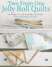 Two from One Jelly Roll Quilts