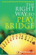 Right Way to Play Bridge