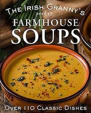 IRISH GRANNYS OOK OF FARMHOUSE SOUPS