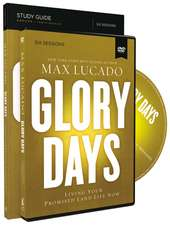 Glory Days Study Guide with DVD: Living Your Promised Land Life Now