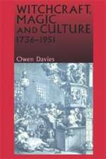 Witchcraft, Magic and Culture, 1736-1951