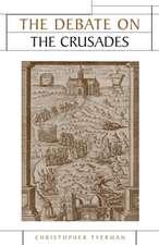 The Debate on the Crusades, 1099-2010