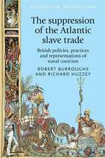 The Suppression of the Atlantic Slave Trade
