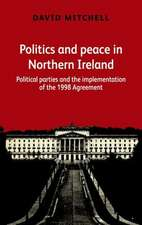 Politics and Peace in Northern Ireland After 1998