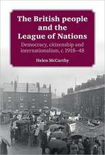 McCarthy, H: The British People and the League of Nations