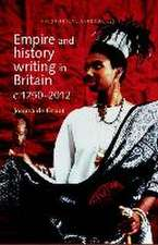 Empire and History Writing in Britain C.1750-2012