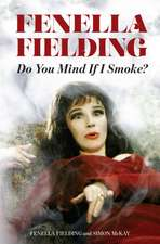 Fenella Fielding: Do You Mind If I Smoke?