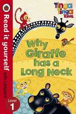 Tinga Tinga Tales: Why Giraffe Has a Long Neck - Read it yourself with Ladybird: Level 1