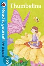 Thumbelina - Read it yourself with Ladybird: Level 3