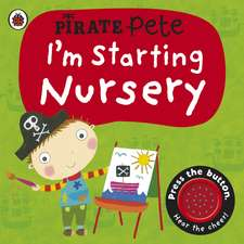 I'm Starting Nursery: A Pirate Pete Book