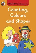 Counting, Colours and Shapes: English for Beginners