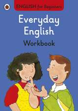 Everyday English workbook: English for Beginners