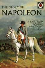 The Story of Napoleon: A Ladybird Adventure from History Book