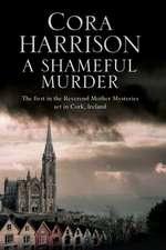 A Shameful Murder:  A Reverend Mother Aquinas Mystery Set in 1920 S Ireland