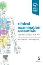Clinical Examination Essentials: An Introduction to Clinical Skills (and how to pass your clinical exams)