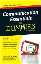 Communication Essentials for Dummies:  50 Everyday Acts of Courage to Thrive in Work, Love and Life