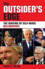 The Outsider′s Edge: The Making of Self–Made Billionaires
