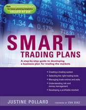 Smart Trading Plans: A Step–by–step guide to developing a business plan for trading the markets