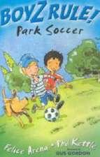 Boyz Rule 01: Park Soccer