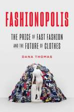 Fashionopolis: The Price of Fast Fashion--And the Future of Clothes