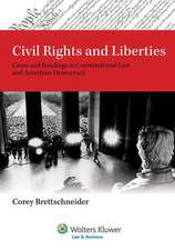 Civil Rights and Liberties: Cases and Readings in Constitutional Law and American Democracy
