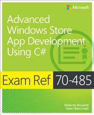 Exam Ref 70-485 Advanced Windows Store App Development Using C# (MCSD):  New Features & Functions
