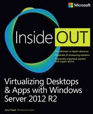 Virtualizing Desktops and Apps with Windows Server 2012 R2 Inside Out:  Setting Up Your Business in the Cloud