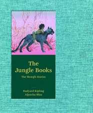 The Jungle Books:  The Mowgli Stories