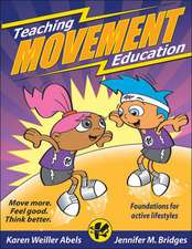 Teaching Movement Education:  Foundations for Active Lifestyles