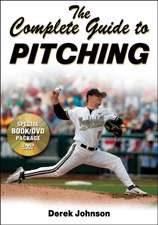 The Complete Guide to Pitching [With DVD]:  From Colonial Leisure to Celebrity Figures and Globalization