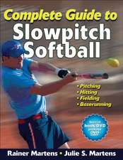 Complete Guide to Slowpitch Softball [With DVD]:  Activities for Children and Young Adults