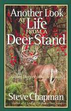 Another Look at Life from a Deer Stand:  Going Deeper Into the Woods