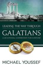 Leading the Way Through Galatians: A Devotional Commentary for Everyone