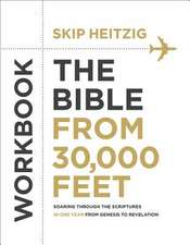 The Bible from 30,000 Feet Bible Study Workbook