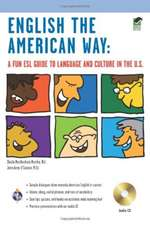 English the American Way:  A Fun ESL Guide to Language & Culture in the U.S. W/Audio CD & MP3