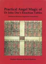 Practical Angel Magic of Dr. John Dee's Enochian Tables