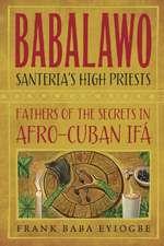 Babalawo, Santeria's High Priests