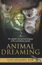 Animal Dreaming:  The Spiritual and Symbolic Language of the Australasian Animals
